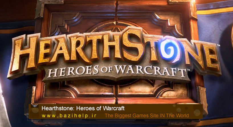 Hearthstone Heroes of Warcraft Trailer_bazihelp.ir